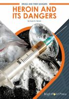 Heroin and Its Dangers