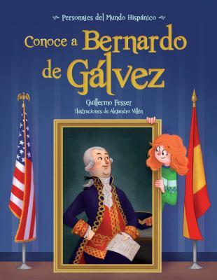 Conoce a Bernardo de Gálvez