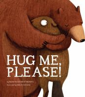 Hug Me, Please!