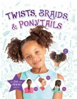 Twists, Braids & Ponytails