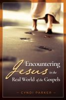 Encountering Jesus in the Real World of the Gospels