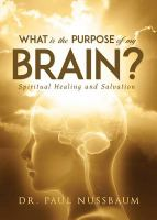 What Is the Purpose of My Brain?: Spiritual Healing and Salvation
