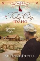 My Heart Belongs in Ruby City, Idaho-- Rebecca's Plight