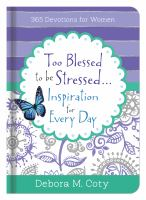 Too Blessed to Be Stressed ... Inspiration for Every Day