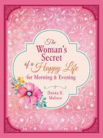 The Woman's Secret of A Happy Life for Morning and Evening
