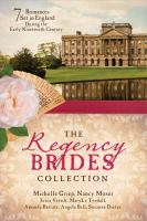 Regency Brides Collection : Seven Romances Set in England During the Early Nineteenth Century.