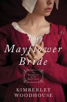 The Mayflower Bride : Daughters of the Mayflower (book 1).