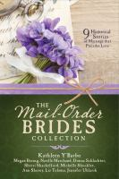 The Mail-Order Brides Collection : 9 Historical Stories of Marriage That Precedes Love.