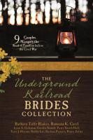 The Underground Railroad Brides Collection