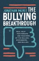 The bullying breakthrough: real help for parents and teachers of the bullied, bystanders, and bullies.