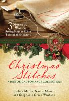 Christmas Stitches : An Historical Romance Collection.