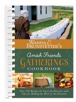 Wanda E. Brunstetter's Amish Friends Gatherings Cookbook