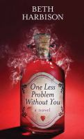 One Less Problem Without You