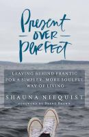Present Over Perfect (Large Print)
