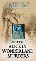 Sherlock Holmes and the Alice in Wonderland Murders