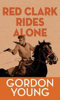 Red Clark Rides Alone
