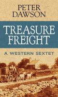 Treasure freight : a western sextet