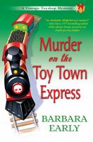 Murder on the Toy Town Express : A Vintage Toyshop Mystery.