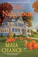 Bad Neighbors : An Agnes and Effie Mystery