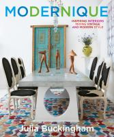 Modernique : Inspiring Interiors Mixing Vintage and Modern Style
