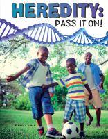 Heredity: Pass It On!