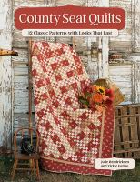 County Seat Quilts: 12 Classic Patterns With Looks That Last