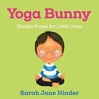 Yoga bunny : simple poses for little ones