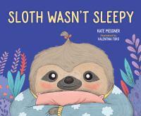 Sloth Wasn't Sleepy