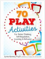70 Play Activities for Better Thinking, Self-regulation, Learning and Behavior