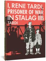 I, Rene Tardi, Prisoner of War in Stalag IIB