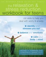 The Relaxation & Stress Reduction Workbook for Teens