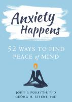 Anxiety happens : 52 ways to find peace of mind