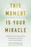 This Moment Is your Miracle