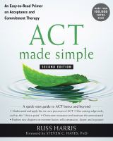ACT Made Simple: An Easy-To-Read Primer On Acceptance And Commitment Therapy (Second Edition, Revised)