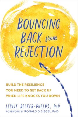 Bouncing Back from Rejection: Build the Resilience You Need to Get Back Up When Life Knocks You Down(book-cover)
