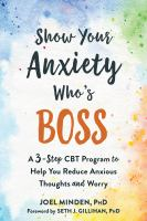 Show your Anxiety Who's Boss