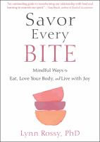 Savor every bite : mindful ways to eat, love your body, and live with joy