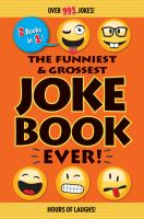 Funniest & Grossest Joke Book Ever!