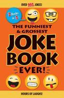 Funniest & Grossest Joke Book Ever!