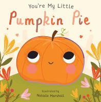 You're My Little Pumpkin Pie