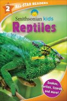 Smithsonian Kids All Star Readers: Reptiles Level 2