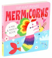 Flip-Flap Friends : Mermicorns