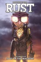RUST. VOLUME 04, SOUL IN THE MACHINE [graphic Novel]