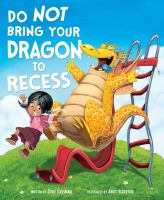 Do not bring your dragon to recess