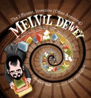 The Efficient, Inventive (often Annoying) Melvil Dewey