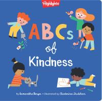 ABCs of Kindness : A Highlights(TM) Book About Kindness