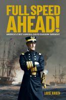 Full Speed Ahead!: America's First Admiral: David Glasgow Farragut