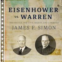 Eisenhower Vs. Warren : The Battle for Civil Rights and Liberties