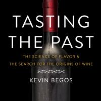 Tasting the Past : The Science of Flavor and the Search for the Origins of Wine