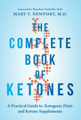 The Complete Book of Ketones: A Practical Guide to Ketogenic Diets and Ketone Supplements(book-cover)